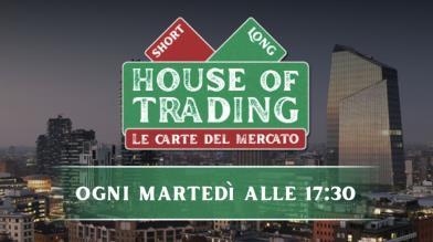 Trading: da gennaio al via House of Trading, le carte del mercato