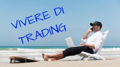 Vivere di Trading è possibile?