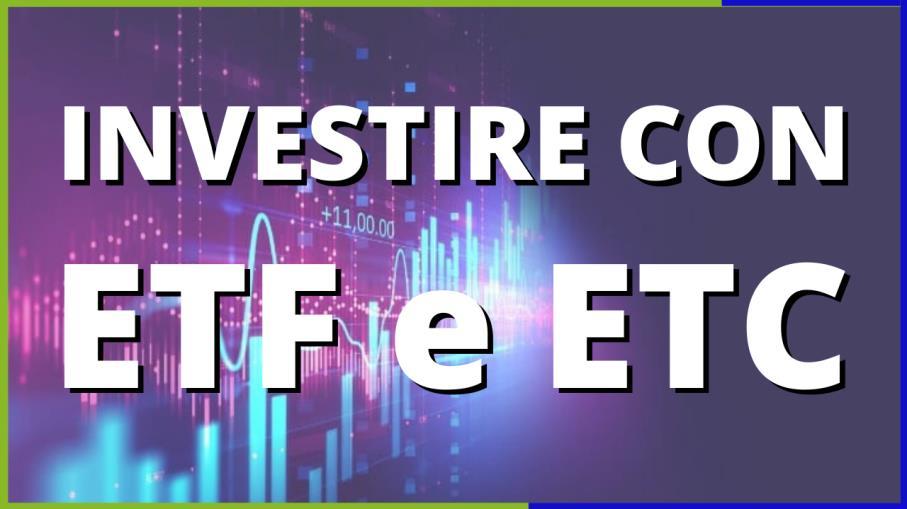 Investire con ETF e ETC: crea e gestisci il tuo portfolio